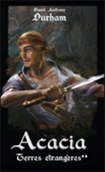 Couverture Acacia, tome 2 : Terres étrangères