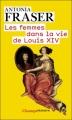 Couverture Les femmes dans la vie de Louis XIV Editions Flammarion (Champs - Histoire) 2009