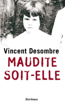 http://www.la-recreation-litteraire.com/2012/06/maudite-soit-elle-vincent-desombre.html
