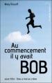 Couverture Au commencement il y avait Bob : Dieu a mal au crâne Editions Hachette (Black Moon) 2012