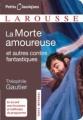 Couverture La morte amoureuse et autres contes/nouvelles fantastiques Editions Larousse (Petits classiques) 2008