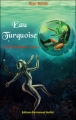 Couverture Le Cycle d'Ardalia, tome 2 : Eau Turquoise Editions Emmanuel Guillot 2011