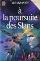 Couverture À la poursuite des Slans Editions J'ai lu 1977