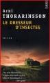 Couverture Le Dresseur d'insectes Editions Points (Policier) 2009