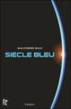 Couverture Siècle bleu, tome 1 Editions JBz & Cie 2010