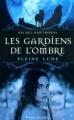 Couverture Les gardiens de l'ombre, tome 1 : Pleine lune Editions Pocket (Jeunesse) 2012