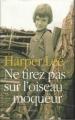 Couverture Ne tirez pas sur l'oiseau moqueur Editions France Loisirs 2005