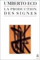 Couverture La production des signes Editions Le Livre de Poche 1992