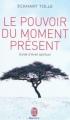 Couverture Le pouvoir du moment présent Editions J'ai Lu (Bien-être) 2010