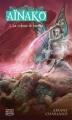 Couverture Aïnako, tome 1 : La Voleuse de lumière Editions Michel Quintin 2012