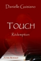Couverture Touch, tome 1 : Rédemption Editions Atine Nenaud 2012
