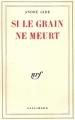 Couverture Si le grain ne meurt Editions Gallimard  (Blanche) 1955