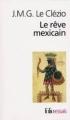 Couverture Le rêve mexicain ou la pensée interrompue Editions Folio  (Essais) 2012
