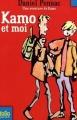 Couverture Kamo, tome 2 : Kamo et moi Editions Folio  (Junior) 2007