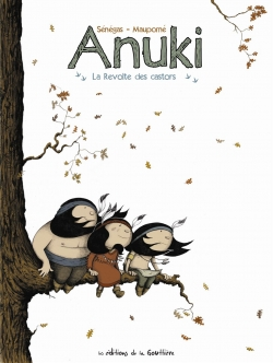Couverture Anuki, tome 2 : La révolte des castors