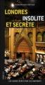 Couverture Londres insolite et secrète Editions Jonglez (Les guides écrits par les habitants) 2012