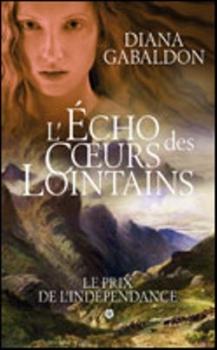 Couverture Le chardon et le tartan, tome 09 : L'écho des coeurs lointains, partie 1 : Le prix de l'Indépendance