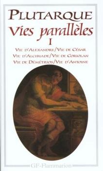 Couverture Vies parallèles, tome 1 : Vie d'Alexandre, Vie de César, Vie d'Alcibiade, Vie de Coriolan, Vie de Démétrios, Vie d'Antoine