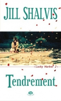 Lucky Harbor, tome 2 : Tendrement de Jill Shalvis
