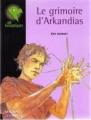 Couverture Arkandias, tome 1 : Le grimoire d'Arkandias Editions Magnard (Les fantastiques) 2002