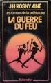 Couverture La guerre du feu Editions Tallandier 1977