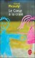 Couverture Le Coeur à la craie Editions Le Livre de Poche 2007