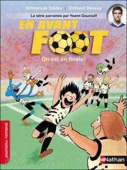 Couverture En avant foot, tome 6 : On est en finale !