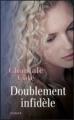 Couverture Doublement infidèle Editions France Loisirs 2008