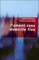 Couverture L'amant sans domicile fixe Editions Robert Laffont (Pavillons poche) 2007