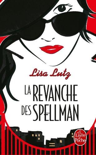 Couverture Les Spellman, tome 3 : La Revanche des Spellman