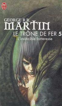 Couverture Le Trône de fer, tome 05 : L'Invincible forteresse