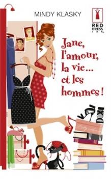 Couverture Jane Madison, tome 3 : Jane, l'amour, la vie... et les hommes !