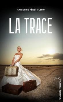 [Christine Féret-Fleury] la trace Couv58428756