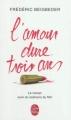 Couverture L'amour dure trois ans Editions Le Livre de Poche 2011