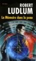 Couverture Jason Bourne, tome 1 : La Mémoire dans la peau Editions Le Livre de Poche 2008