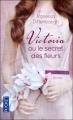 Couverture Le langage secret des fleurs / Victoria ou le secret des fleurs Editions Pocket 2012