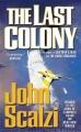 Couverture Le vieil homme et la guerre, tome 3 : La dernière colonie Editions Tor Books 2008