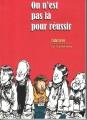 Couverture On n'est pas là pour réussir Editions La cafetière 2012