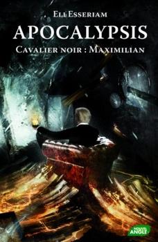 Couverture Apocalypsis, tome 3 : Cavalier noir : Maximilian
