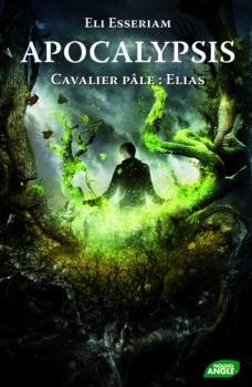 Couverture Apocalypsis, tome 4 : Cavalier pâle : Elias