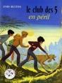 Couverture Le club des cinq en péril Editions Hachette (Bibliothèque rose) 1982