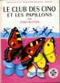 Couverture Le club des cinq et les papillons Editions Hachette (Nouvelle bibliothèque rose) 1975