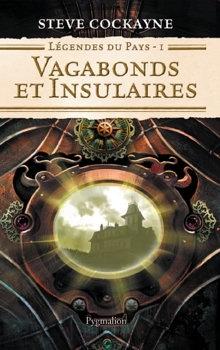Couverture Légendes du pays, tome 1 : Vagabonds et Insulaires