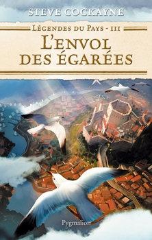 Couverture Légendes du pays, tome 3 : L'Envol des égarées