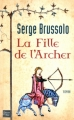 Couverture La fille de l'archer Editions Fleuve 2012