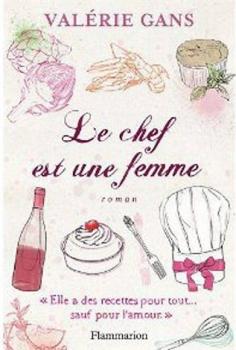 Couverture Le chef est une femme : Elle a des recette pour tout ... sauf pour l'amour