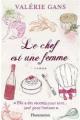 Couverture Le chef est une femme : Elle a des recette pour tout ... sauf pour l'amour Editions Flammarion 2012