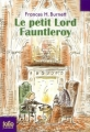 Couverture Le petit lord Fauntleroy / Le petit lord Editions Folio  (Junior) 2011