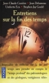 Couverture Entretiens sur la fin des temps Editions Pocket 1999