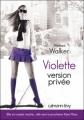 Couverture Violette, tome 3 : Version privée Editions Calmann-Lévy 2009
